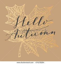 "Elegant vector ""Hello Autumn"" quote. Hipster calligraphic phrase. Leaves…"