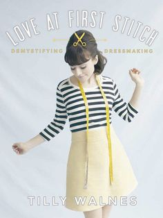 Love at First Stitch – Demystifiying Dressmaking by Tilly and the Buttons #SewingBooks
