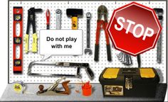 Do not play with tools