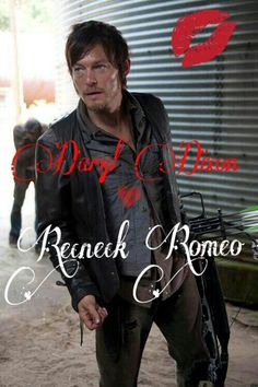 Redneck Romeo // Daryl Dixon // The Walking Dead