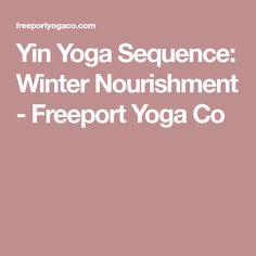 Yin Yoga Sequence: Winter Nourishment - Freeport Yoga Co