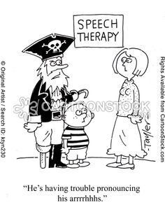 Pirate and speech therapy humor!? Too much for me.  :)