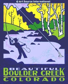 Boulder poster.  Also, a great place to try fly fishing!