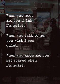 When you meet me, you think I'm quiet.. —via http://ift.tt/2eY7hg4