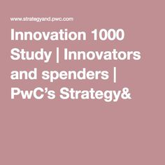 Innovation 1000 Study | Innovators and spenders | PwC's Strategy&