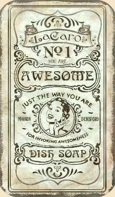 My 'aged' vintage dish soap label . I've vintage -labeled about everything in th Vintage Packaging, Vintage Labels, Vintage Ephemera, Vintage Paper, Vintage Ads, Vintage Signs, Vintage Prints, Old Posters, Vintage Posters