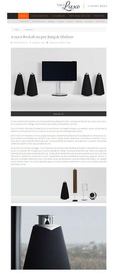 Título: A nova BeoLab 20 por Bang & Olufsen . Veículo: Terapia de Luxo . Data: 31/03/2015. Cliente: Bang&Olufsen