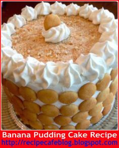 Recipe Cafe Blog: BANANA PUDDING CAKE