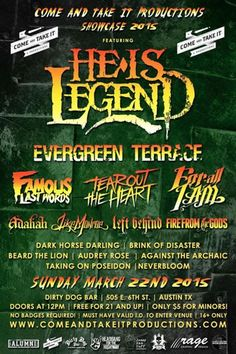 Come and Take It Productions Showcase feat. He is Legend, Evergreen Terrace & More | Sunday, March 22, 2015 | 12pm-? | Dirty Dog Bar: 505 E. 6th St., Austin, TX 78701 | Live showcase; no badges required | Under 21 $5 cover; 21+ free with RSVP via Do512: http://2015.do512.com/comeandtakeitproductionsshowcase2015