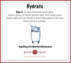 Skip that late night glass of wine and replace it with a glass of water before bed. ‪#‎31DaysOfBetterSkincare‬