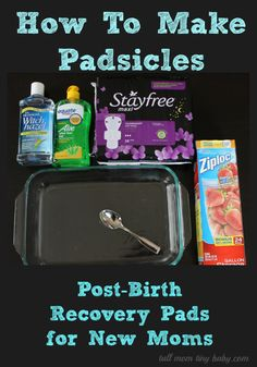 GREAT IDEA from Tall Mom tiny baby: Padsicles - A Carefree Way to Survive Birth - How To Make Padsicles #client