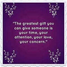 the gift of time - both giving receiving Famous Quotes, Best Quotes, Favorite Quotes, Awesome Quotes, Life Quotes Love, Random Quotes, Facebook Status, Gift Of Time, Love Status