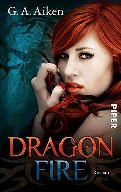 Dragon Fire: Roman (Dragon-Reihe, Band 4) von G. A. Aiken und weiteren, http://www.amazon.de/dp/B005LFQNHI/ref=cm_sw_r_pi_dp_l8npwb1V468BW