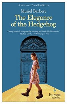 Books we are loving right now: The Elegance of the Hedgehog by Muriel Barbery, translated by Alison Anderson