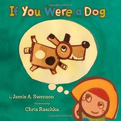 If You Were a Dog by Jamie A. Swenson http://www.amazon.com/dp/0374335303/ref=cm_sw_r_pi_dp_3CcHvb1MZBDE1