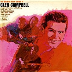 """The Big Bad Rock Guitar Of Glen Campbell"" (1965, Capitol).  His fourth LP.  His second primarily instrumental LP."