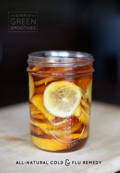 All natural cold and flu remedy. Lemon, Ginger & Honey in a Jar #SimpleGreenSmoothies