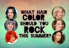 What Hair Color Should You Rock This Summer?