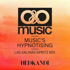O&O Music - Music's Hypnotising (Las Salinas Spritz Mix) by Hedkandi | Hedkandi  | Free Listening on SoundCloud