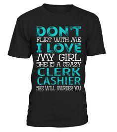 Clerk Cashier - Dont Flirt  #Cashier#tshirt#tee#gift#holiday#art#design#designer#tshirtformen#tshirtforwomen#besttshirt#funnytshirt#age#name#october#november#december#happy#grandparent#blackFriday#family#thanksgiving#birthday#image#photo#ideas#sweetshirt#bestfriend#nurse#winter#america#american#lovely#unisex#sexy#veteran#cooldesign#mug#mugs#awesome#holiday#season#cuteshirt