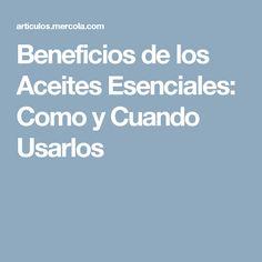 Beneficios de los Aceites Esenciales: Como y Cuando Usarlos