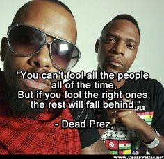 Name: dead prez fool people. Hip Hop Quotes, Rap Quotes, Qoutes, Hip Hop And R&b, Hip Hop Rap, Brooklyn, Better Music, Old School Music, Rap God