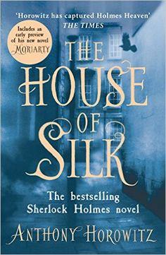 Amazon.com: The House of Silk: The Bestselling Sherlock Holmes Novel eBook: Anthony Horowitz: Kindle Store