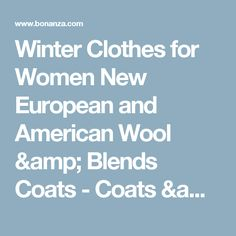 Find everything but the ordinary Winter Outfits Women, Winter Clothes, The Ordinary, Coats, Wool, Amp, American, Store, Jackets