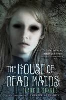 The House of Dead Maids by Clare B. Dunkle