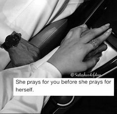 She prays for you before she prays for herself...