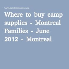 Where to buy camp supplies - Montreal Families - June 2012 - Montreal