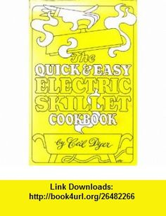 The quick and easy electric skillet cookbook Ceil Dyer ,   ,  , ASIN: B0006C0264 , tutorials , pdf , ebook , torrent , downloads , rapidshare , filesonic , hotfile , megaupload , fileserve