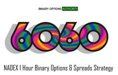 6060 NADEX 1 Hour Binary Options Strategy is a Great Potential Momentum Riding Strategy. If you looking to play out of the money NADEX binary options were few looking to rack up cash, collecting points of profit and NADEX spreads then you'll will most certainly want to learn and master this strategy and keep on applying it. This is a very powerful momentum riding strategy that has a potential for producing a lot of point gain follow-through. 6060 is also a significant strategy to add to your f