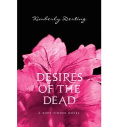Desires of the Dead: Kimberly Derting