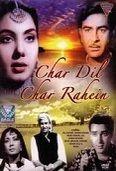 Char Dil Char Rahein starring Shammi Kapoor, Raj Kapoor and Meena Kumari.    Directed by Khwaja Ahmad Abbas, now on myplex