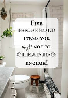 diy projects Five Household Items you might not be Cleaning Enough & Nesting with Grace & Are you cleaning your h& PAK The post Five Household Items you might not be Cleaning Enough