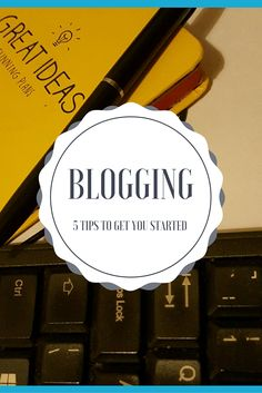 Blogging: 5 tips to
