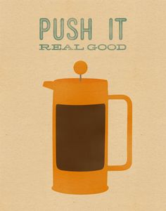 ✯★✯ ♪Coffee ✯★✯ ♪ Push+It+Real+Good+by+timmelideo+on+Etsy,+$15.00
