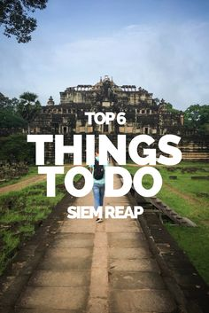 Siem Reap is a quintessential backpacking destination and Angkor Wat is only the beginning. This is our list of the 6 best things to do in Siem Reap.