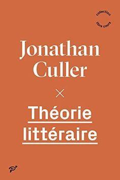 Théorie littéraire / Jonathan Culler ; traduit de l'anglais par Anne Birien
