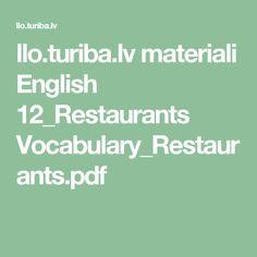 llo.turiba.lv materiali English 12_Restaurants Vocabulary_Restaurants.pdf Vocabulary, Restaurants, Pdf, English, Math Equations, Food, Essen, Restaurant, English Language