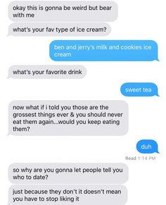 yas haha that's one of my fave ice cream flavors hehe Sad Texts, Cute Texts, Funny Texts, Fact Quotes, Mood Quotes, Life Quotes, Relationship Goals Text, Cute Relationships, Cute Messages