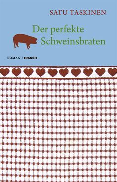 Satu Taskinen Der perfekte Schweinsbraten