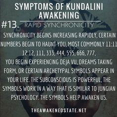 Symptoms of Kundalini Awakening#13. Rapid SynchronicityDo you frequently see 11:11? Synchronicity is no coincidence. Synchronicity begins to take hold of your life in a way that is dreamlike and certain numbers begin to haunt you, most commonly...