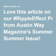 Love page the article on page 74-75 about our #RippleEffect Programming from Austin Way Magazine's Summer Issue!