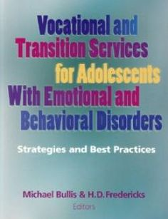 Vocational and Transition Services for Adolescents with Emotional and Behavioral Disorders: Strategies and Best Practices