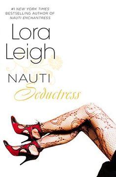 Nauti Seductress (Nauti Girls Book 3) Lora Leigh  4 1/2 STARS