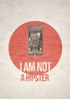 Not A Hipster  ByShaurav - AKA Veritae