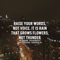 Raise your words, not voice.