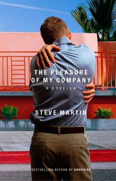 The Pleasure of my Company -  Steve Martin is really funny in this book about a neurotic guy.